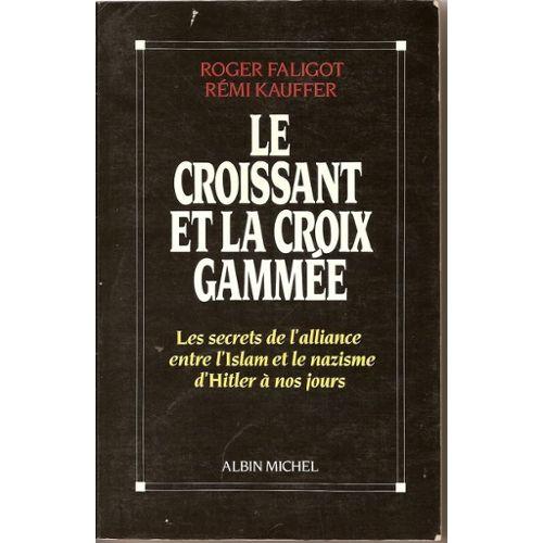 Faligot-Le-Croissant-Et-La-Croix-Gammee-Livre-658566133_L