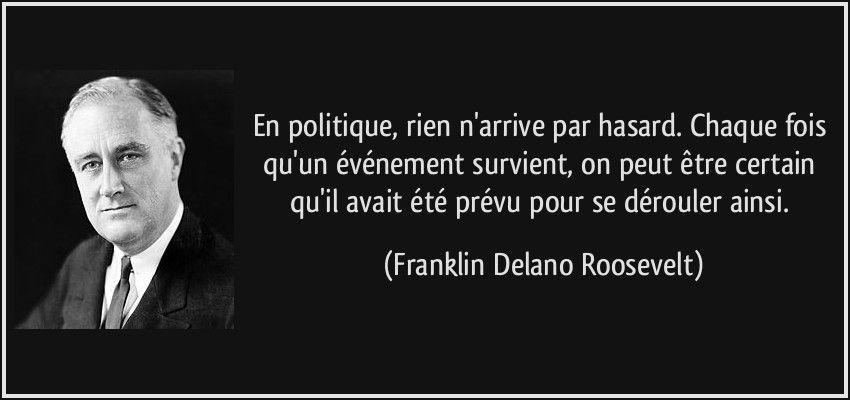 quote-en-politique-rien-n-arrive-par-hasard-chaque-fois-qu-un-evenement-survient-on-peut-etre-franklin-delano-roosevelt-166308